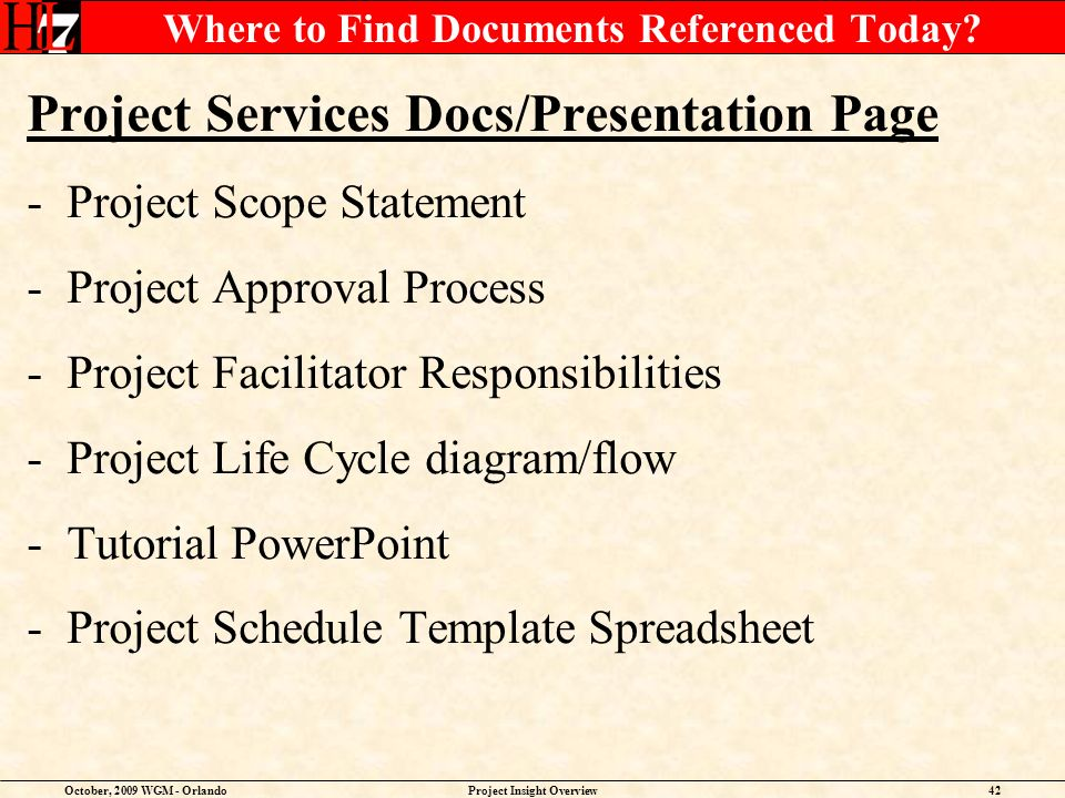 October, 2009 WGM - OrlandoProject Insight Overview42 Where to Find Documents Referenced Today.