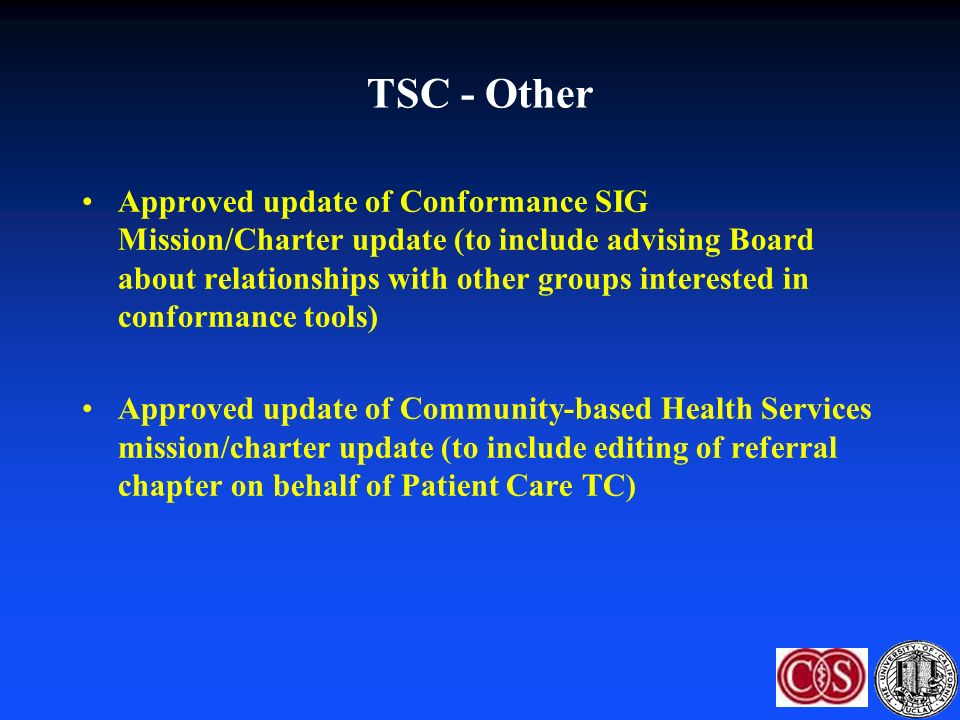 TSC - Other Approved update of Conformance SIG Mission/Charter update (to include advising Board about relationships with other groups interested in c