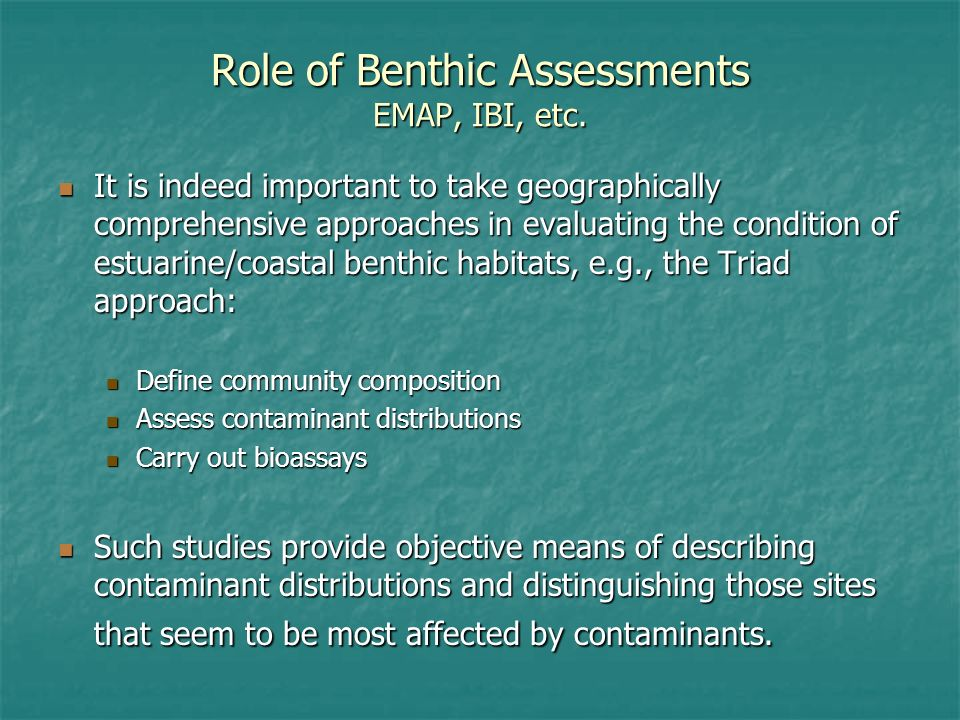 Role of Benthic Assessments EMAP, IBI, etc.