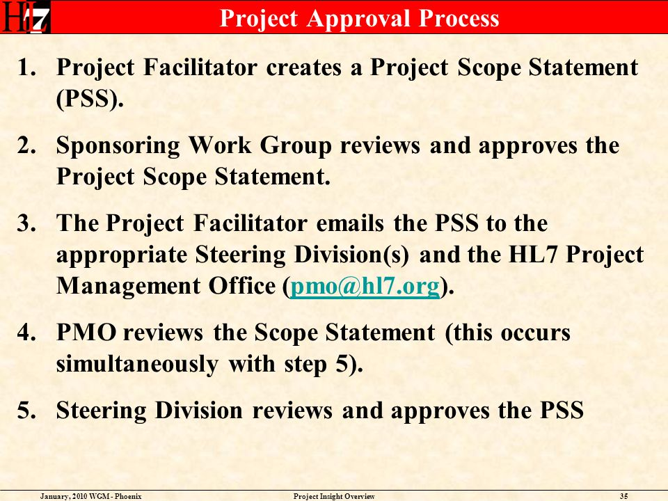 January, 2010 WGM - PhoenixProject Insight Overview35 Project Approval Process 1.Project Facilitator creates a Project Scope Statement (PSS). 2.Sponso