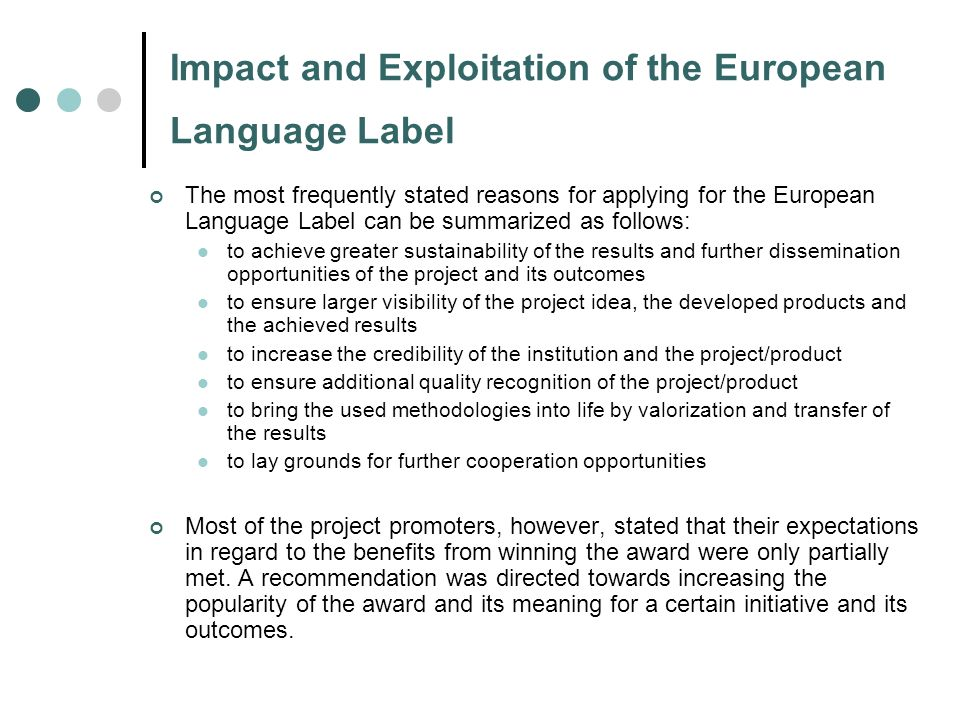 Impact and Exploitation of the European Language Label The most frequently stated reasons for applying for the European Language Label can be summariz