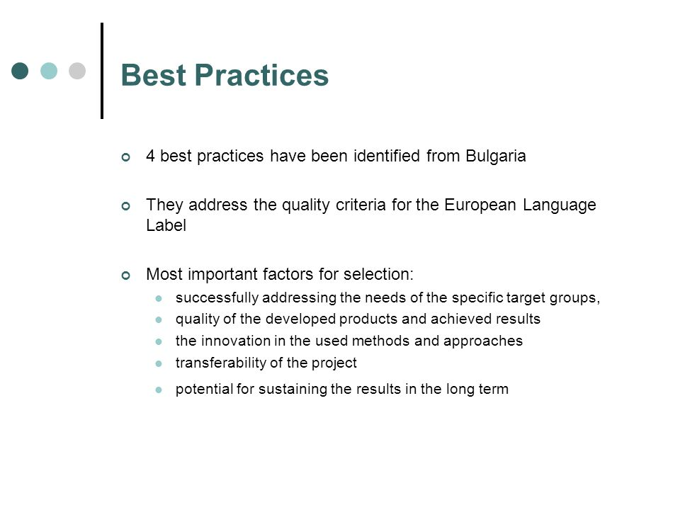 Best Practices 4 best practices have been identified from Bulgaria They address the quality criteria for the European Language Label Most important fa