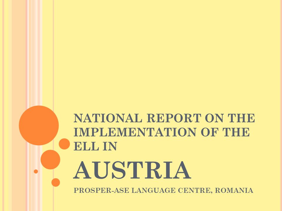 NATIONAL REPORT ON THE IMPLEMENTATION OF THE ELL IN AUSTRIA PROSPER-ASE LANGUAGE CENTRE, ROMANIA