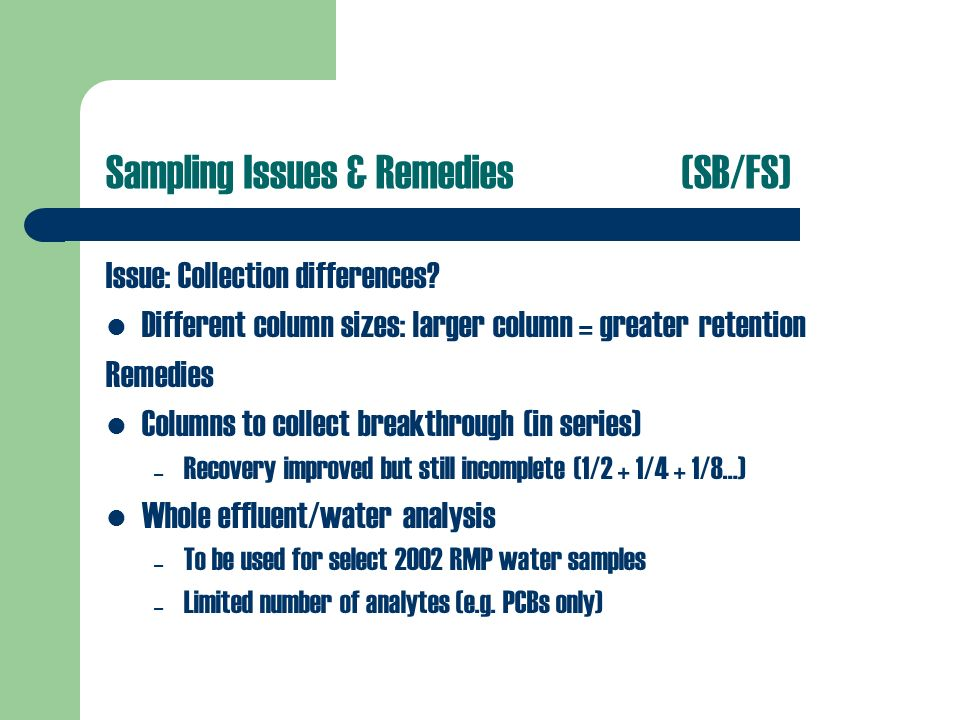 Sampling Issues & Remedies(SB/FS) Issue: Collection differences.