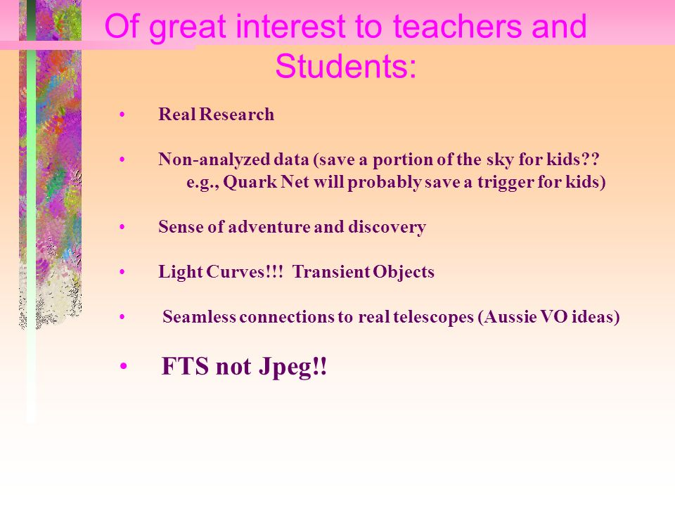 Of great interest to teachers and Students: Real Research Non-analyzed data (save a portion of the sky for kids .