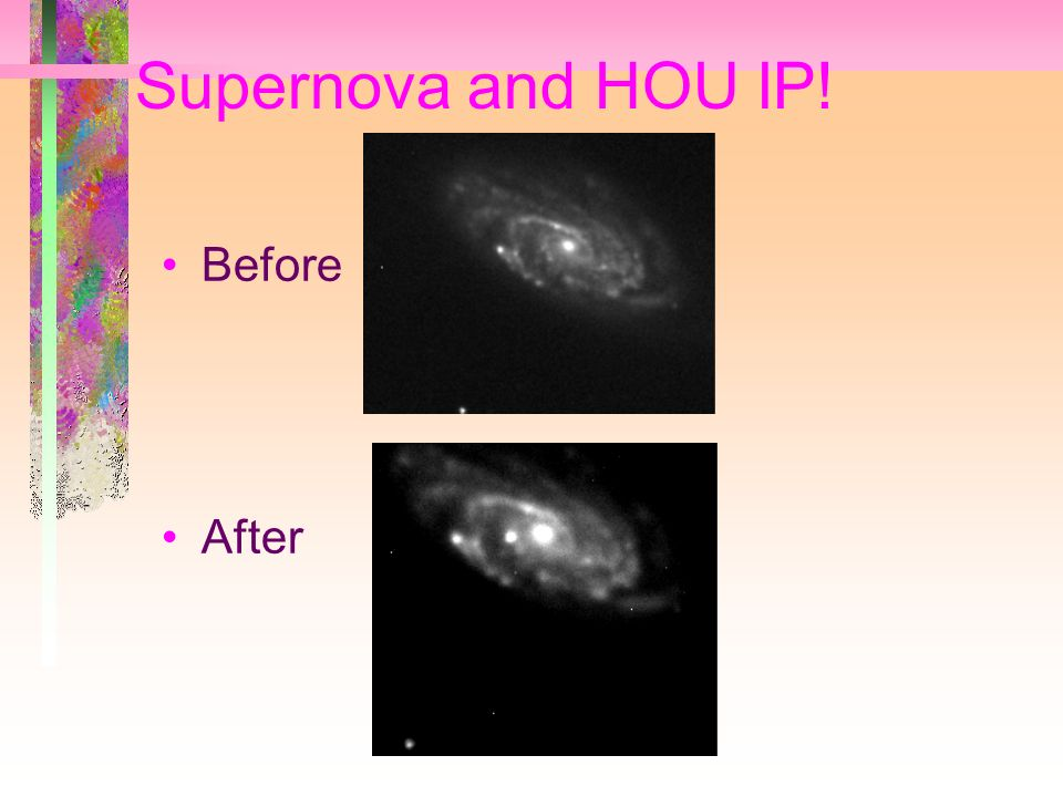 Supernova and HOU IP! Before After