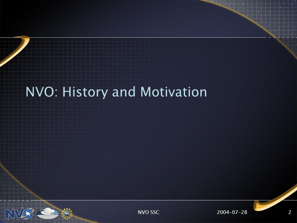 2004-07-28NVO SSC2 NVO: History and Motivation