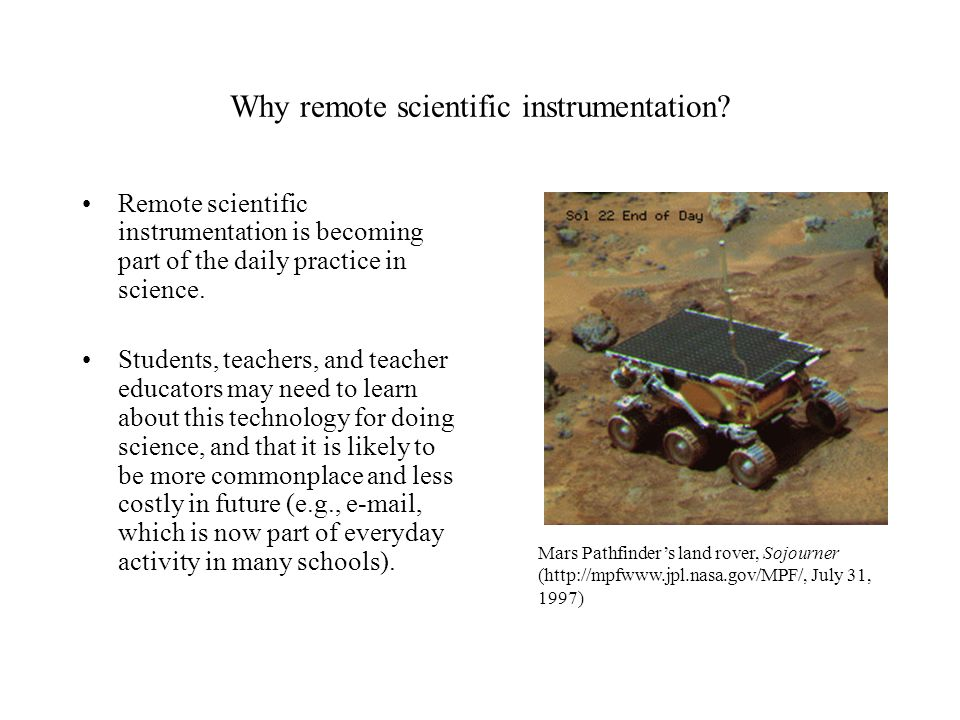 Remote scientific instrumentation is becoming part of the daily practice in science.