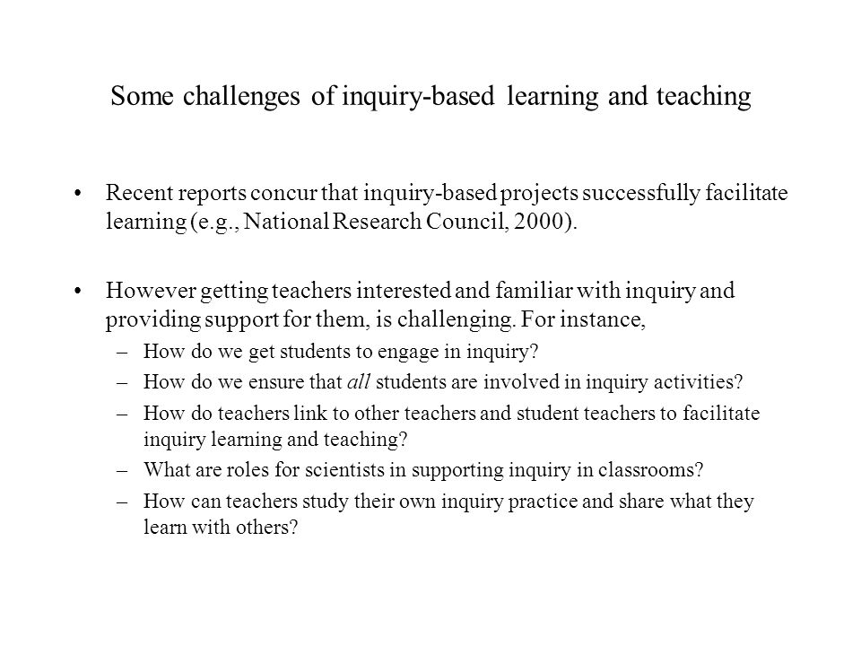 Recent reports concur that inquiry-based projects successfully facilitate learning (e.g., National Research Council, 2000).