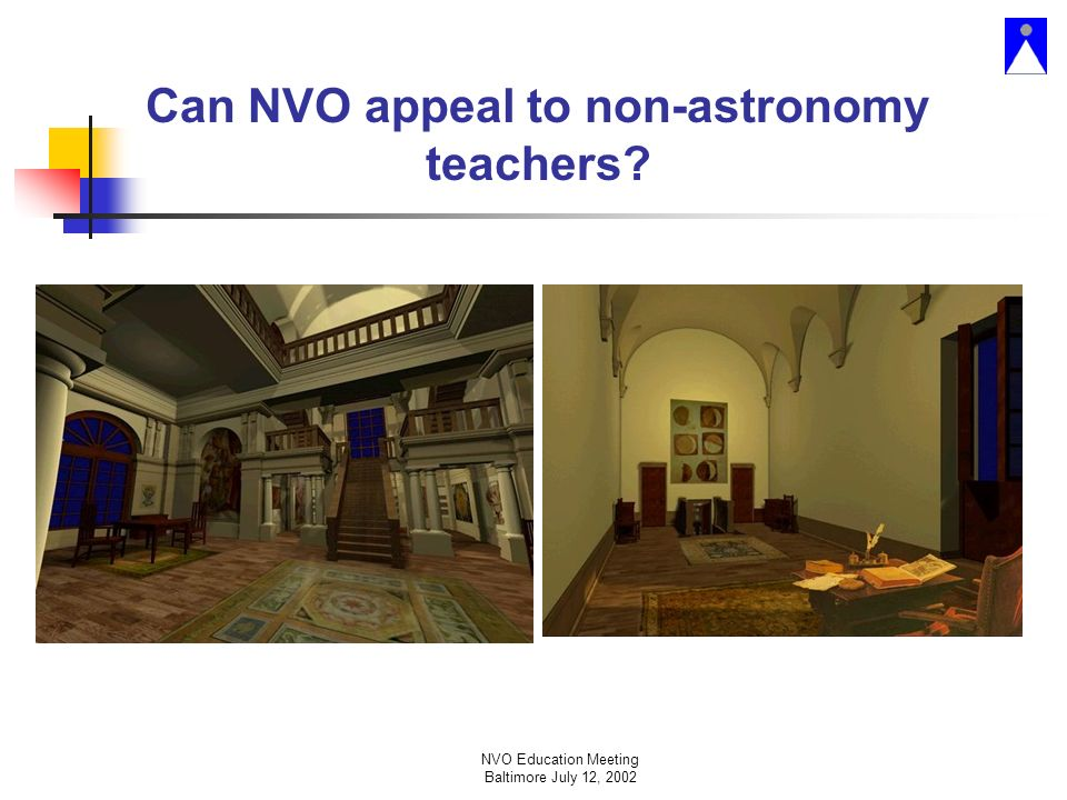NVO Education Meeting Baltimore July 12, 2002 Can NVO appeal to non-astronomy teachers