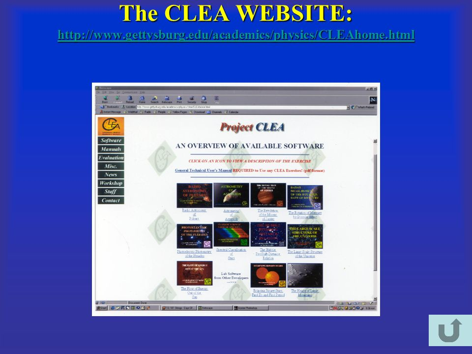 The CLEA WEBSITE: http://www.gettysburg.edu/academics/physics/CLEAhome.html http://www.gettysburg.edu/academics/physics/CLEAhome.html