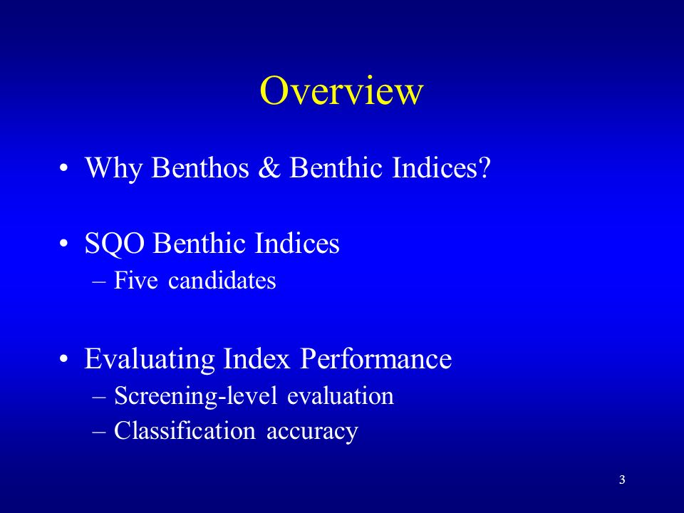 3 Overview Why Benthos & Benthic Indices.