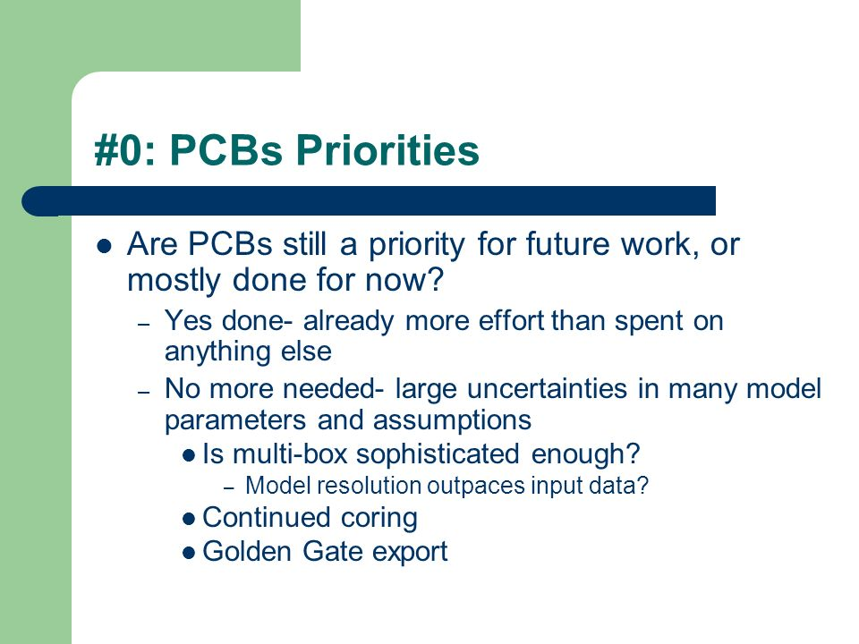 #0: PCBs Priorities Are PCBs still a priority for future work, or mostly done for now.
