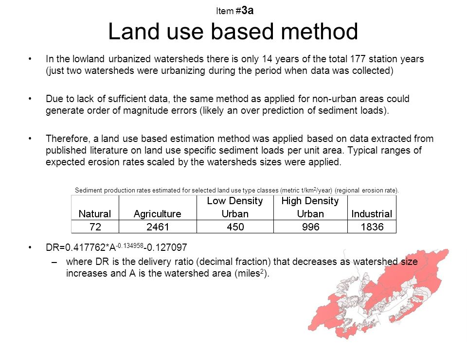 8 In the lowland urbanized watersheds there is only 14 years of the total 177 station years (just two watersheds were urbanizing during the period when data was collected) Due to lack of sufficient data, the same method as applied for non-urban areas could generate order of magnitude errors (likely an over prediction of sediment loads).
