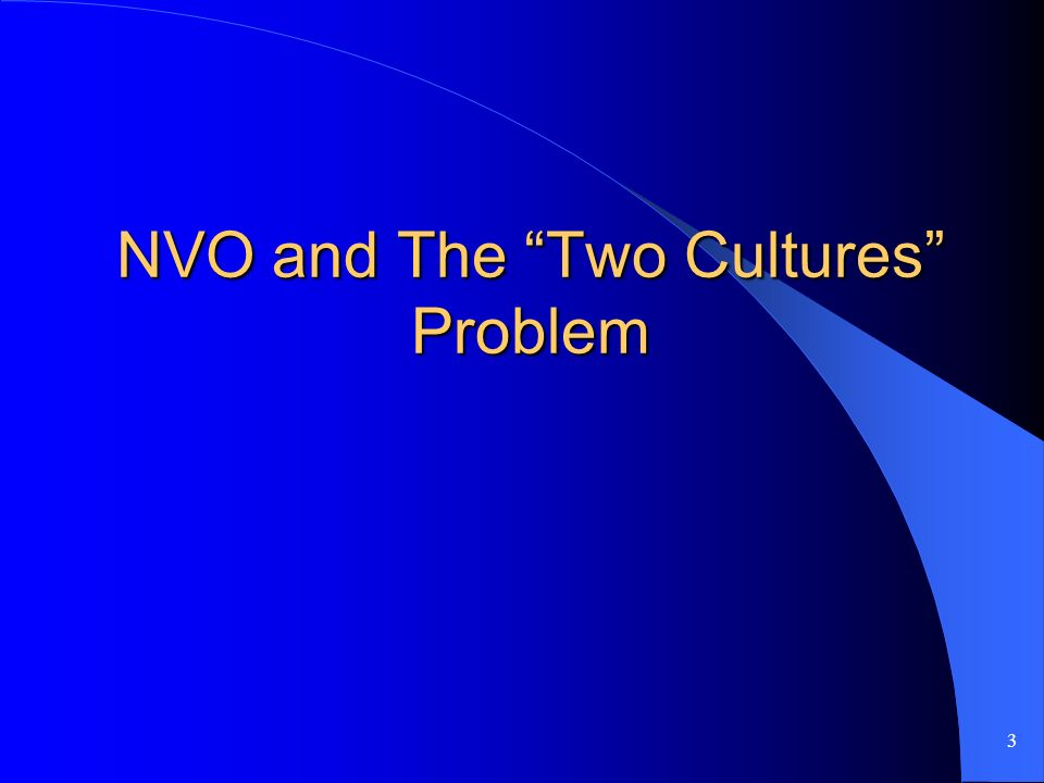 3 NVO and The Two Cultures Problem