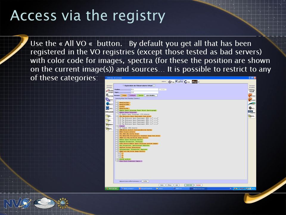 Access via the registry Use the « All VO « button.