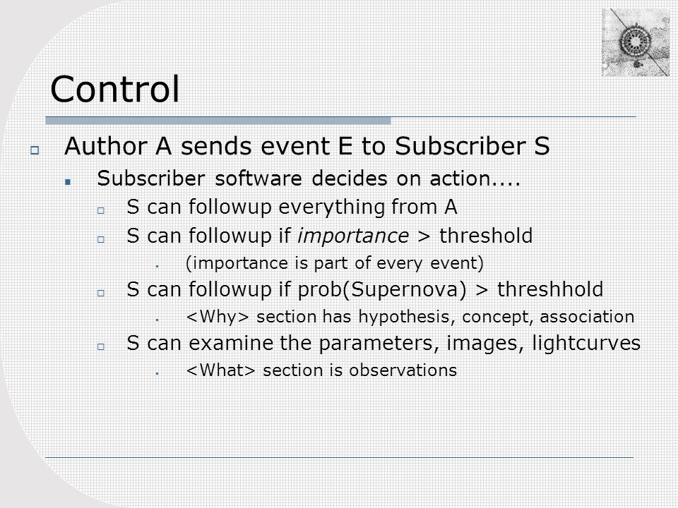 Control Author A sends event E to Subscriber S Subscriber software decides on action....