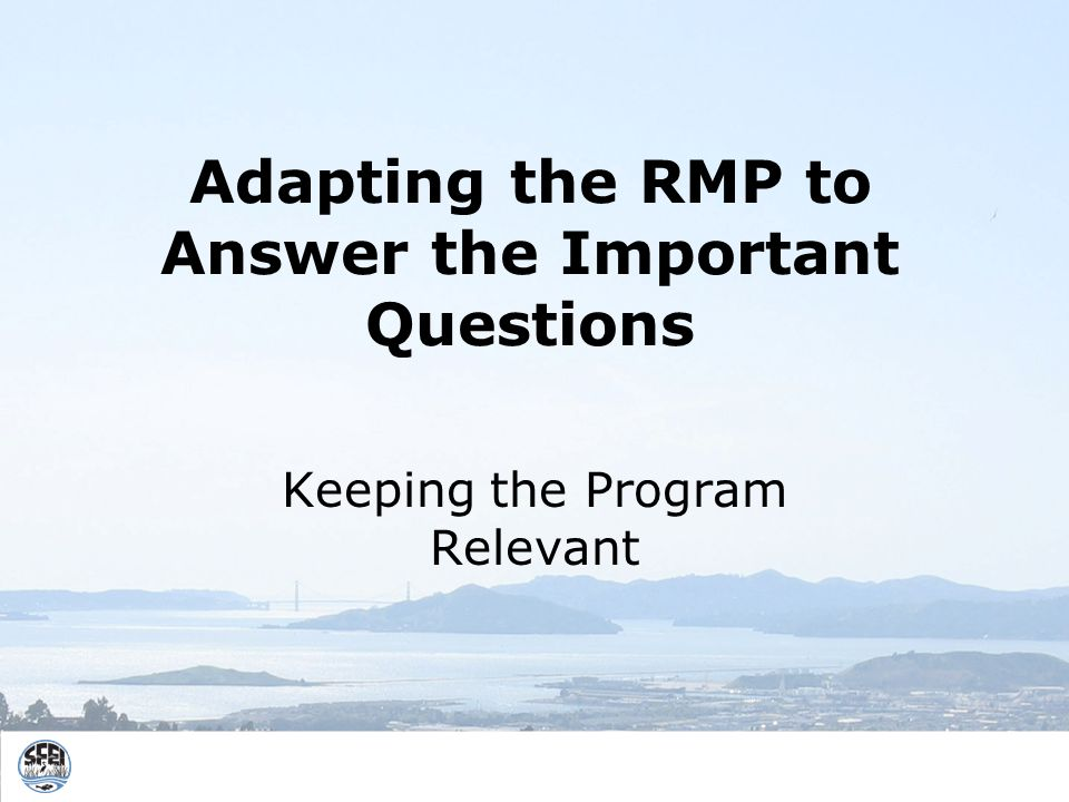 Adapting the RMP to Answer the Important Questions Keeping the Program Relevant