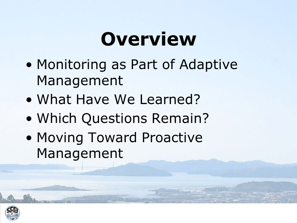 Overview Monitoring as Part of Adaptive Management What Have We Learned.