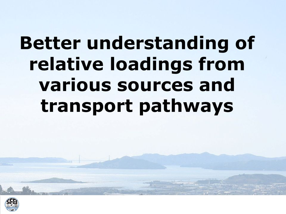 Better understanding of relative loadings from various sources and transport pathways