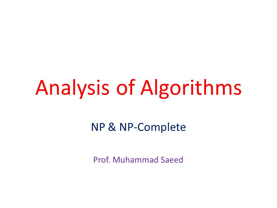 2Analysis OF Algorithms NP-NP-Complete Page 1. P 2. NP 3. NP-Complete (NPC, NP-C)