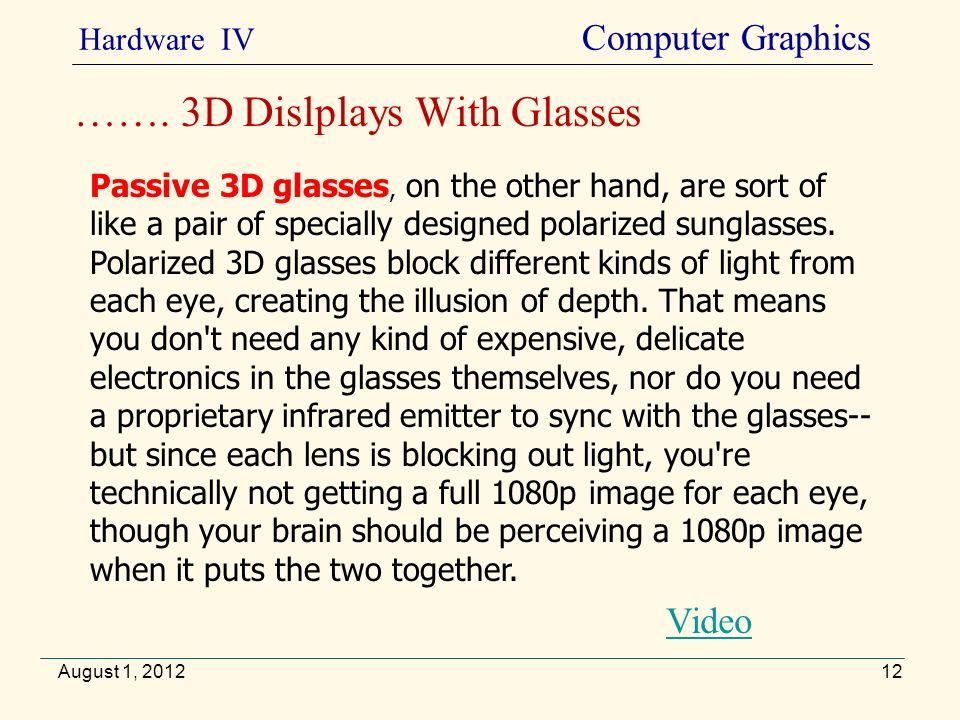 August 1, 2012 Hardware IV Computer Graphics …….