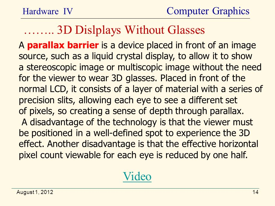 August 1, 2012 Hardware IV Computer Graphics ……..