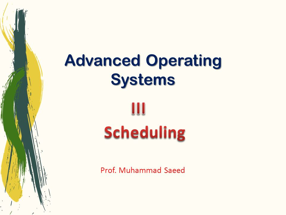Advanced Operating Systems Prof. Muhammad Saeed