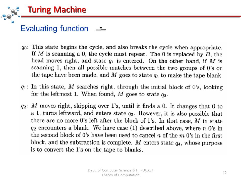 Dept. of Computer Science & IT, FUUAST Theory of Computation 12 Turing Machine Evaluating function