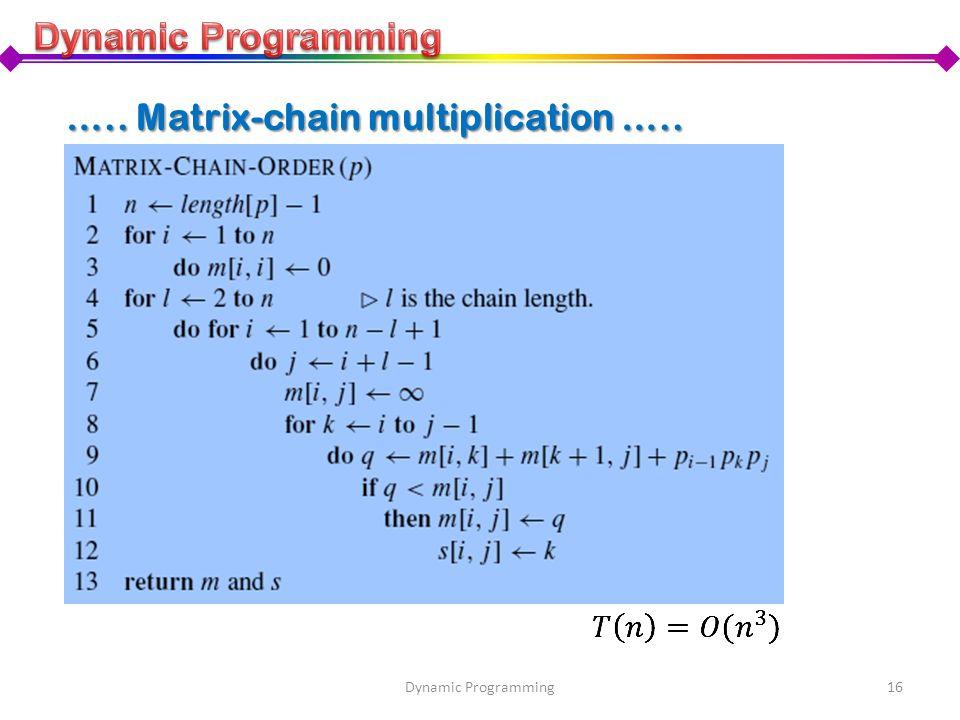 16Dynamic Programming ….. Matrix-chain multiplication …..