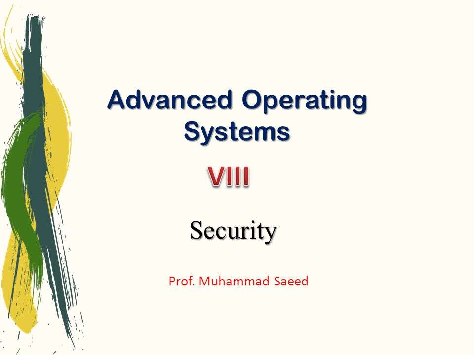Advanced Operating Systems2 Security The security environment Basics of cryptography User authentication Attacks from inside the system Attacks from outside the system Protection mechanisms Trusted systems