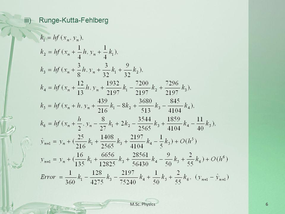 M.Sc. Physics6 iii)Runge-Kutta-Fehlberg