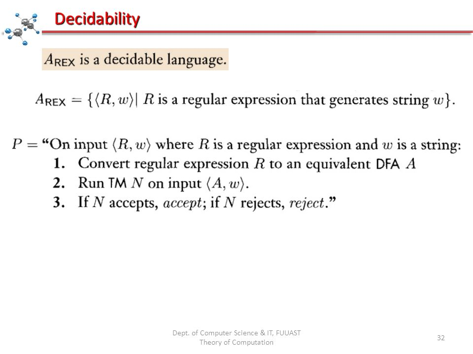 Dept. of Computer Science & IT, FUUAST Theory of Computation 32 Decidability