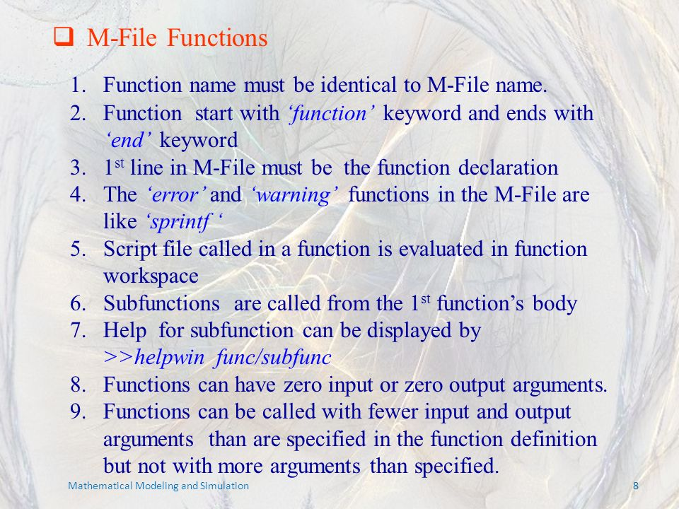 88 Mathematical Modeling and Simulation 1.Function name must be identical to M-File name.