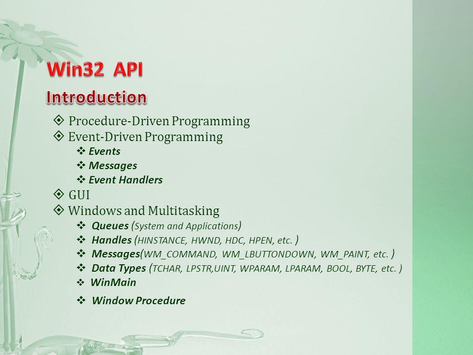 int WINAPI WinMain(HINSTANCE hInstance, HINSTANCE hPrevInstance, LPSTR lpCmdLine, int nCmdShow) { // Registering the Window Class WNDCLASSEX wc; HWND hwnd; MSG Msg; wc.cbSize = sizeof(WNDCLASSEX); wc.style = 0; wc.lpfnWndProc = WndProc; wc.cbClsExtra = 0; wc.cbWndExtra = 0; wc.hInstance = hInstance; wc.hIcon = LoadIcon(NULL, IDI_APPLICATION); wc.hCursor = LoadCursor(NULL, IDC_ARROW); wc.hbrBackground = (HBRUSH)(COLOR_WINDOW+1); wc.lpszMenuName = NULL; wc.lpszClassName = g_szClassName; wc.hIconSm = LoadIcon(NULL, IDI_APPLICATION); if(!RegisterClassEx(&wc)) { MessageBox(NULL,Registration Failed!, Error!,MB_ICONEXCLAMATION | MB_OK); return 0; } …………………………………………………………..