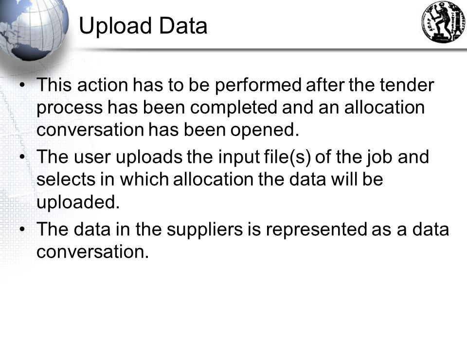 Upload Data This action has to be performed after the tender process has been completed and an allocation conversation has been opened.