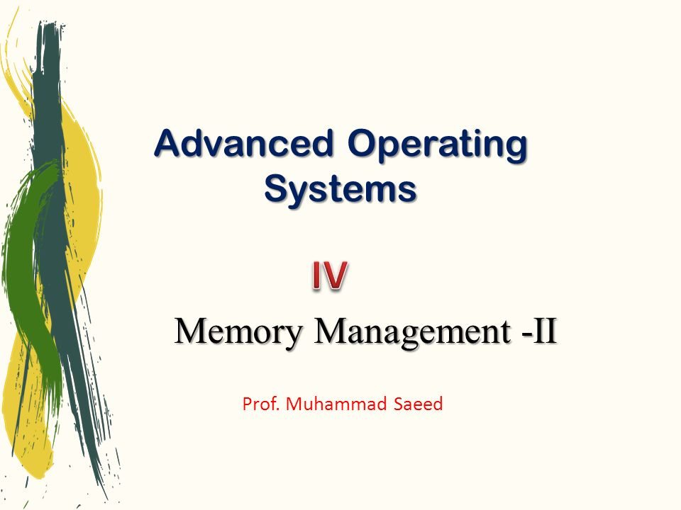 Advanced Operating Systems Prof. Muhammad Saeed Memory Management -II