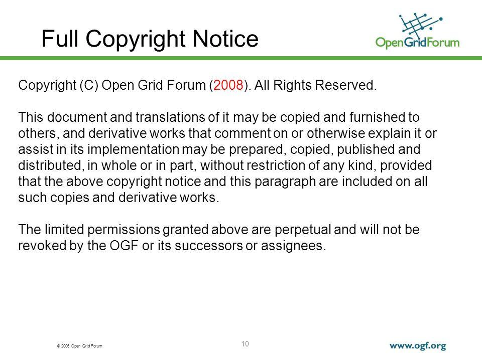 © 2006 Open Grid Forum 10 Full Copyright Notice Copyright (C) Open Grid Forum (2008).