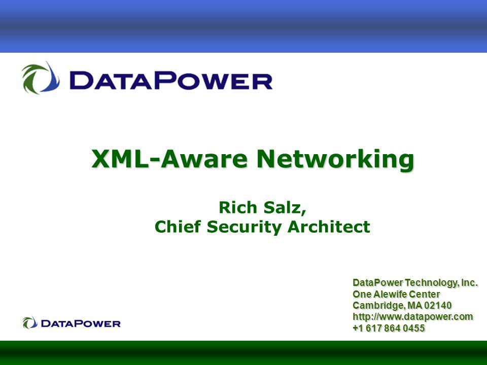 XML-Aware Networking DataPower Technology, Inc.