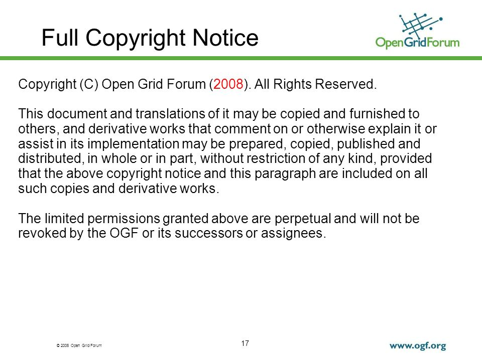 © 2006 Open Grid Forum 17 Full Copyright Notice Copyright (C) Open Grid Forum (2008).