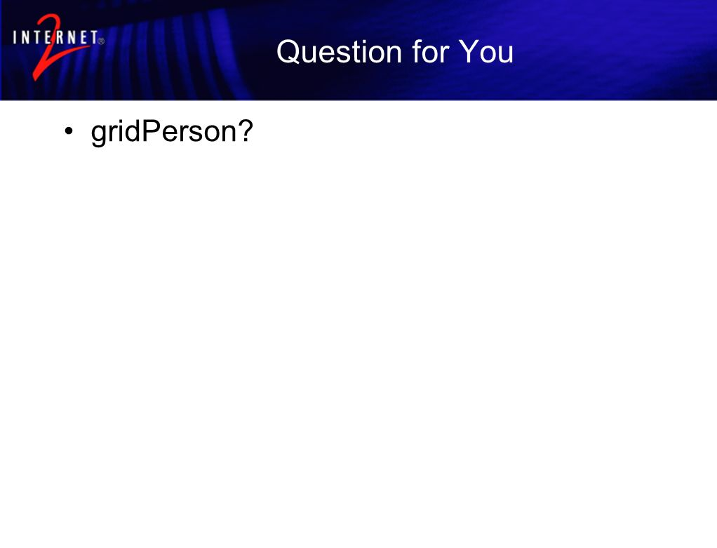 Question for You gridPerson