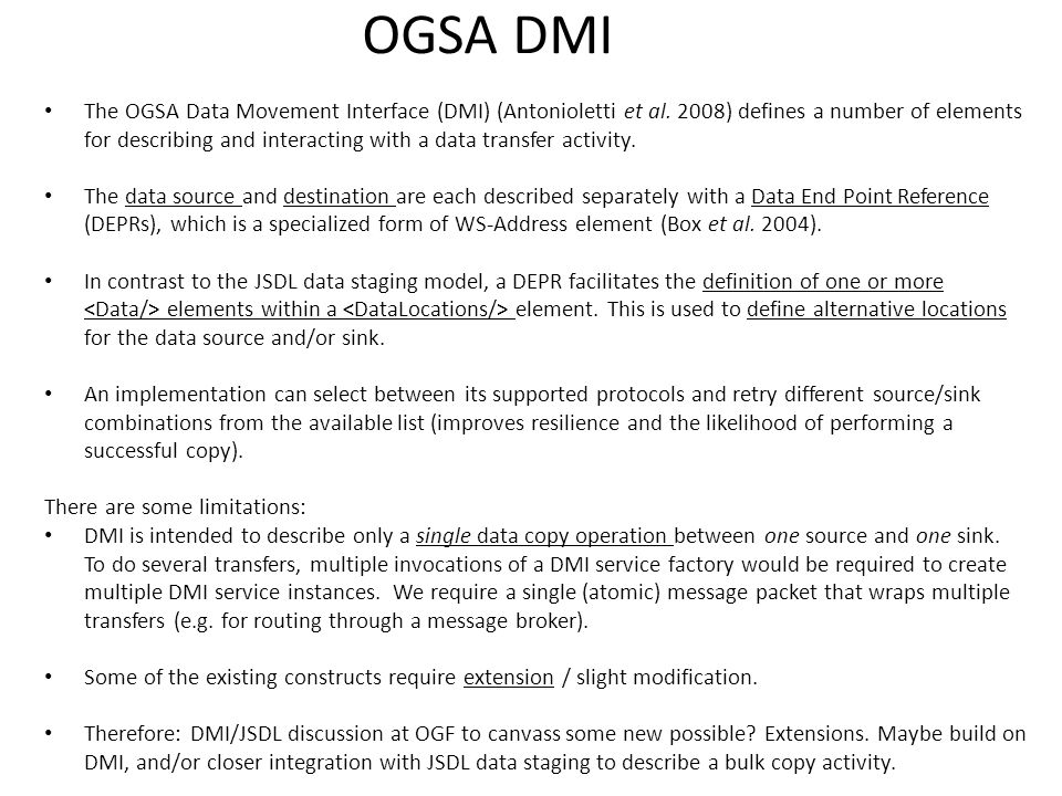 OGSA DMI The OGSA Data Movement Interface (DMI) (Antonioletti et al.