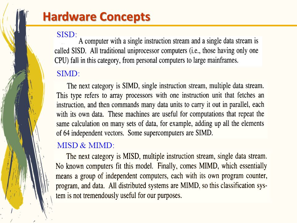 Hardware Concepts SISD: SIMD: MISD & MIMD: