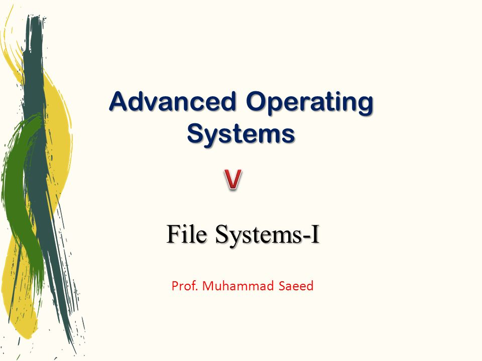 Advanced Operating Systems Prof. Muhammad Saeed File Systems-I