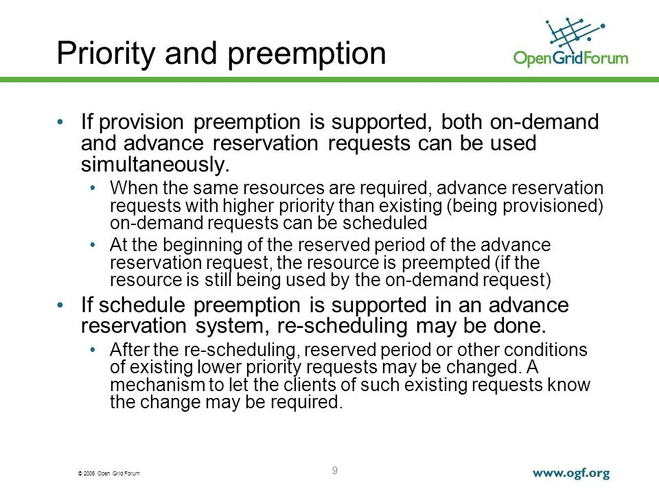 © 2006 Open Grid Forum 9 Priority and preemption If provision preemption is supported, both on-demand and advance reservation requests can be used simultaneously.