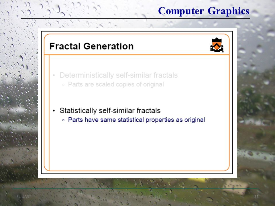 FUUASTDept. of Computer Sc. & IT11 Computer Graphics
