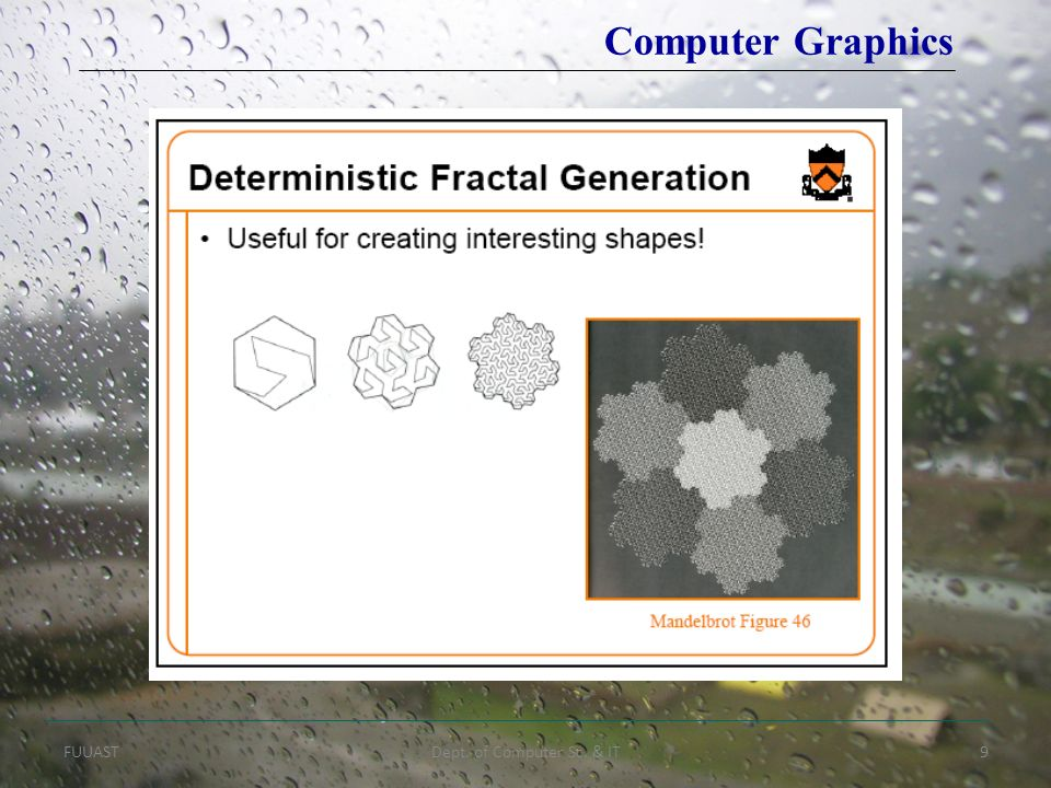 FUUASTDept. of Computer Sc. & IT9 Computer Graphics