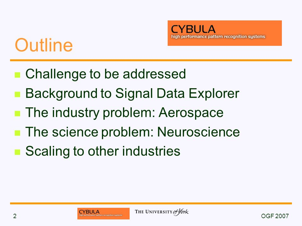 OGF 20072 Outline Challenge to be addressed Background to Signal Data Explorer The industry problem: Aerospace The science problem: Neuroscience Scaling to other industries