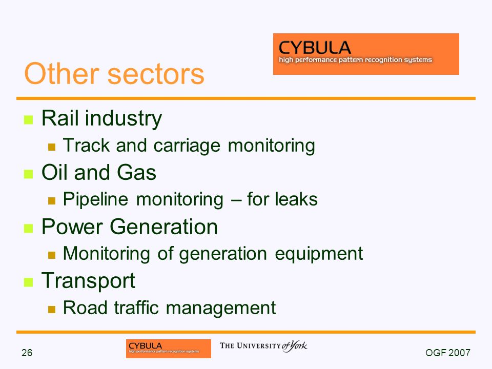 OGF 200726 Other sectors Rail industry Track and carriage monitoring Oil and Gas Pipeline monitoring – for leaks Power Generation Monitoring of generation equipment Transport Road traffic management