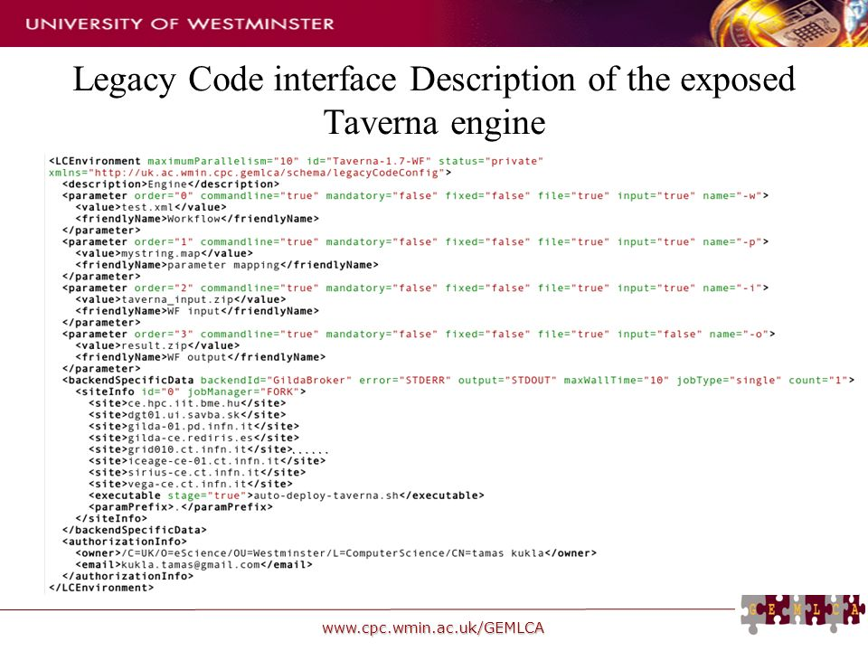 www.cpc.wmin.ac.uk/GEMLCA Legacy Code interface Description of the exposed Taverna engine